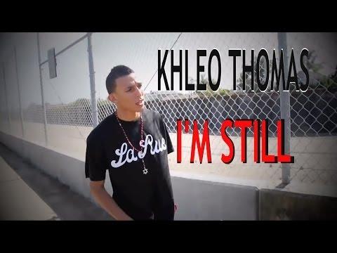 Khleo Thomas - I'm Still Music Video