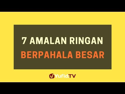 7 amalan ringan berpahala besar – Poster Dakwah Yufid TV