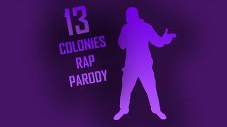 "13 Colonies ""Rap Parody"""