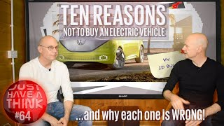 Top ten reasons NOT to buy an electric vehicle (and why each one is wrong!)
