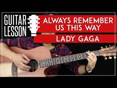 Always Remember Us This Way Guitar Tutorial - Lady Gaga Guitar Lesson 🎸 No Capo + Easy Chords 
