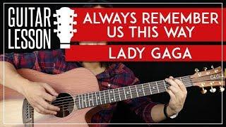 Baixar Always Remember Us This Way Guitar Tutorial - Lady Gaga Guitar Lesson 🎸 No Capo + Easy Chords 