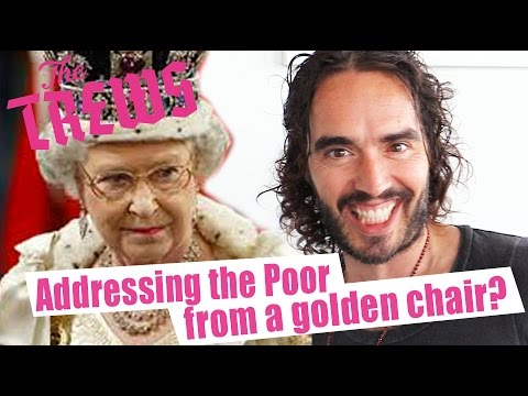 The Queen's Speech - Addressing The Poor From A Golden Chair? Russell Brand The Trews (E331)
