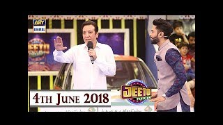 Jeeto Pakistan - Special Guest - Javed Sheikh - 4th June 2018