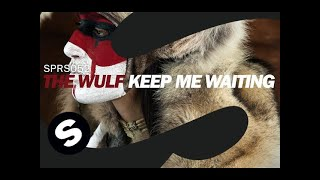 The Wulf - Keep Me Waiting (Original Mix)
