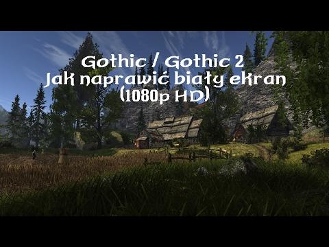 Gothic / Gothic 2 Jak Naprawić Biały Ekran (1080p HD)
