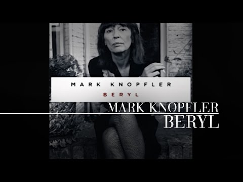 Mark Knopfler - Beryl (Tracker) OFFICIAL