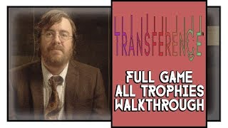 Transference Full Game Walkthrough (All Video Logs / All Audio Logs)