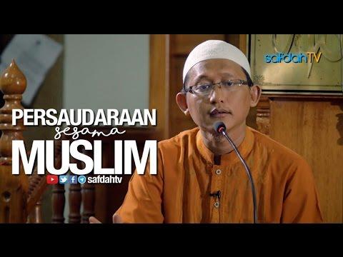Kajian Ilmiah: Persaudaraan Muslim - Ustadz Badru Salam, Lc