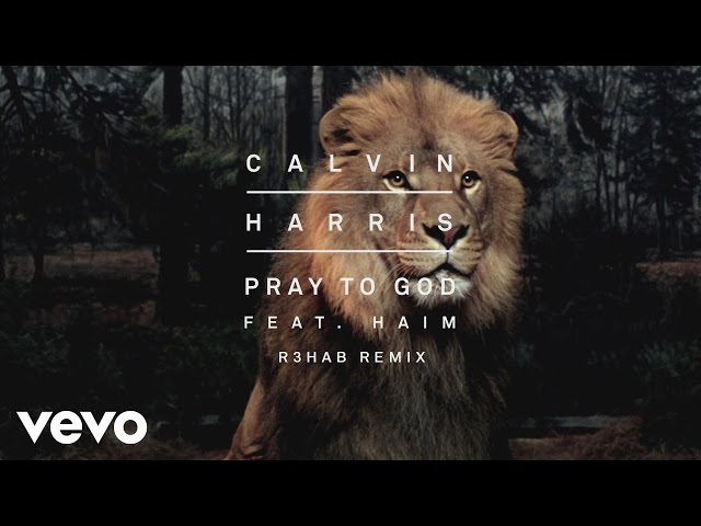 Calvin Harris - Pray to God (R3HAB Remix) [Audio] ft. HAIM