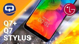Яркое сравнение LG Q серии. LG Q7, Q7+ и Q Stylus + / QUKE.RU /