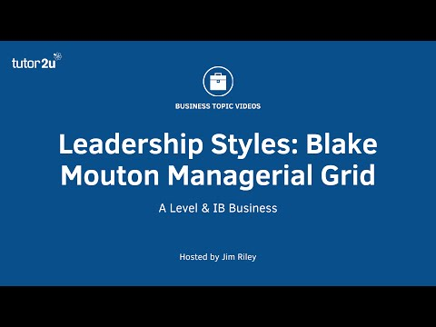Leadership Styles: Blake Mouton Managerial Grid