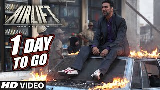 AIRLIFT : 1 Day To Go (In Cinemas) | Akshay Kumar, Nimrat Kaur | T-Series