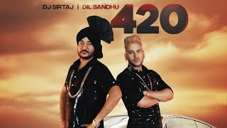 420: Dj Sirtaj, Dil Sandhu (Full Song) Lovey | Mani Kakra | Latest Punjabi Songs 2018