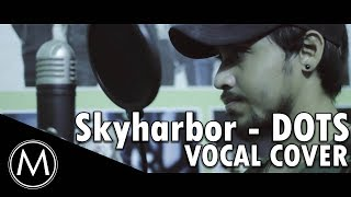 Skyharbor - DOTS (Vocal Cover By Abhay Sinha)