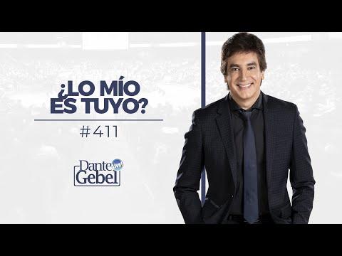 Dante Gebel #411 | ¿Lo Mío Es Tuyo?