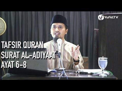 Kajian Tafsir Al Quran: Tafsir Quran Surat Al-Adiyaat Ayat 6,7,8 - Ustadz Abdullah Zaen, M.A