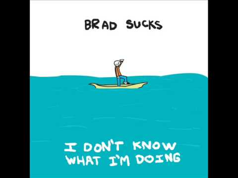 Brad Sucks - I Think I Started A Trend