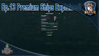 Ep. 13 Premium Ships and How They Work!