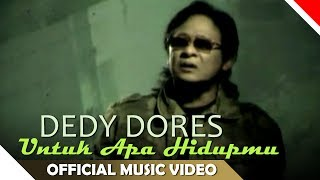 Deddy Dores Untuk Apa Hidupmu Official Music Audio Nagaswara Music