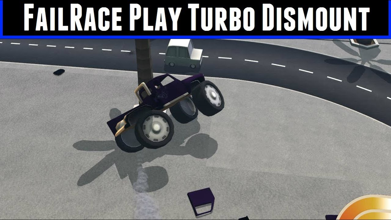 FailRace Play Turbo Dismount - YouTube