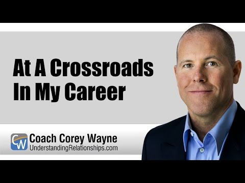At A Crossroads In My Career