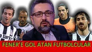 Serdar Ali Çelikler - Beşiktaşlı Futbolcuların Fenerbahçe'ye attığı golleri anlatıyor.