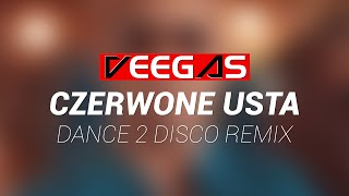 Veegas - Te Jej Czerwone Usta (Dance 2 Disco Remix Edit)