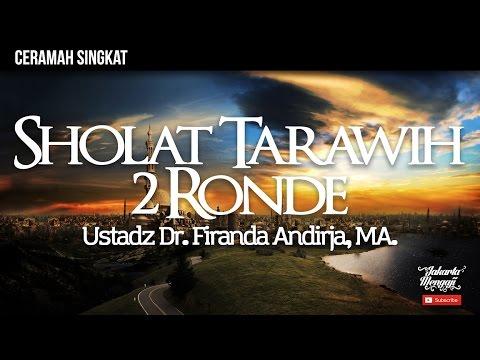 Fiqih Seputar Masjid - Shalat Tarawih 2 Ronde - Ustadz Dr. Firanda Andirja, MA