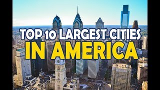 top 10 Largest cities in america
