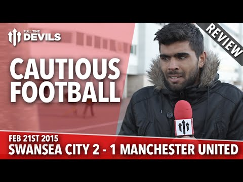 Cautious Football | Swansea City 2 Manchester United 1 | REVIEW