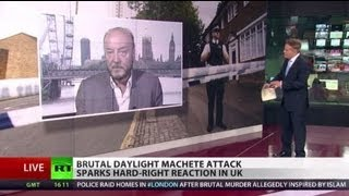 Islamist Frankenstein: 'UK wars radicalize millions'  5/24/13