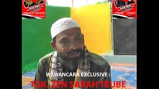 WAWANCARA EXCLUSIVE - TGK. ZEN SARAH TEUBE