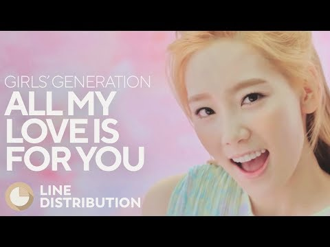 GIRLS' GENERATION - All My Love Is For You (Line Distribution)