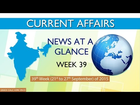 Current Affairs News at a Glance 39th Week (21st Sep to 27th Sep) of 2015