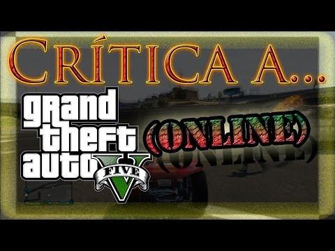 ¡CRÍTICA a GTA 5 Online! Bugs, putas, youtubers, ¡y servers! D=