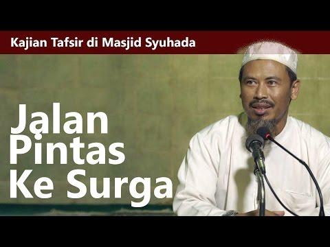 Kajian Tafsir : Jalan Pintas Menuju Surga - Ustadz Ahmad MZ