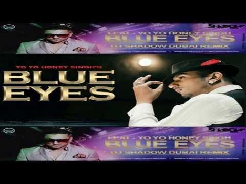 Yo Yo Honey Singh - Blue Eyes (DJ Shadow Dubai Remix) | Official