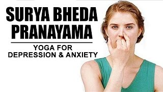 Surya Bheda Pranayama | Yoga for Depression and Anxiety