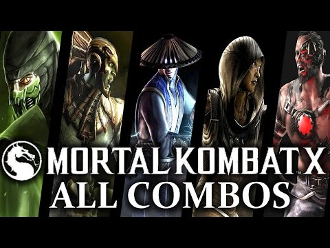 Mortal Kombat X: Combos For ALL Characters! Every Variation! MKX Combo Video!