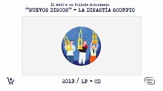 """ÉL MATÓ A UN POLICÍA MOTORIZADO - """"Nuevos Discos"""" / La Dinastía Scorpio [AUDIO OFICIAL]"""