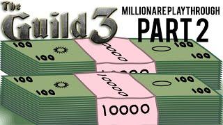 The Guild 3 Millionare Playthrough Part 2
