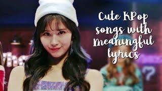 15 Cute KPop Songs With Meaningful Lyrics
