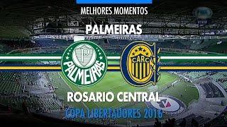 Melhores Momentos - Palmeiras 2 x 0 Rosario Central-ARG - Libertadores - 03/03/2016
