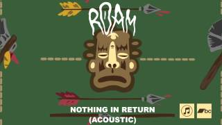 ROAM - Nothing In Return