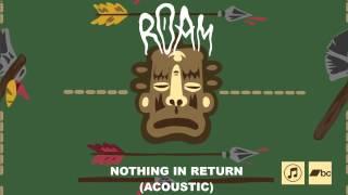 ROAM - Nothing In Return