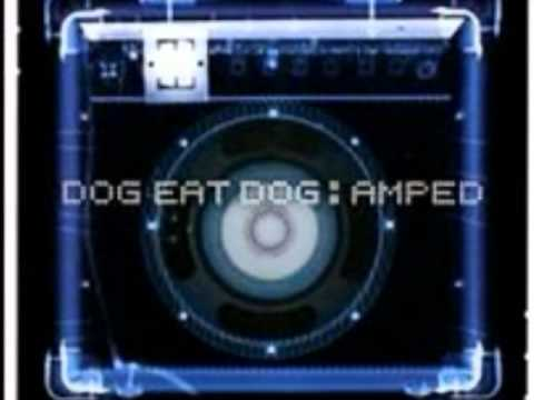 Dog Eat Dog - Big Wheel