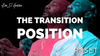 The Transition Position - Powerful message to the world By Pastor Keion Henderson