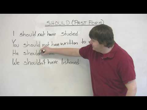 "English Grammar – Past tense of 'should' – ""I should have"", ""You shouldn't have"", etc."