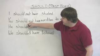 English Grammar - Past tense of 'should' - 'I should have', 'You shouldn't have', etc.